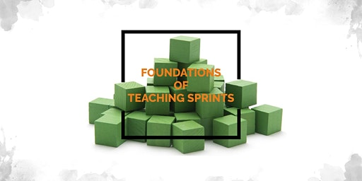 Foundations of Teaching Sprints