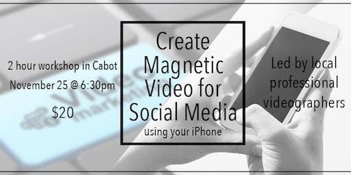 Create Magnetic Video for Social Media