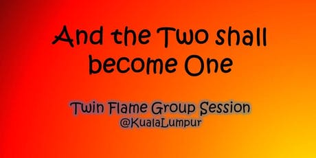 Twin Flame Group Session #kualalumpur tickets
