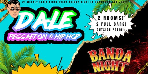 Dale Reggaeton Party & Banda Night | 2 ROOMS 2 FULL BARS | MIAMI BEACH NIGHTCLU, DOWNTOWN SAN JOSE