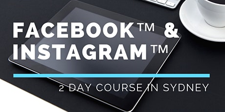 2 Day Instagram & Facebook Course - now JULY 2020 - Sydney tickets