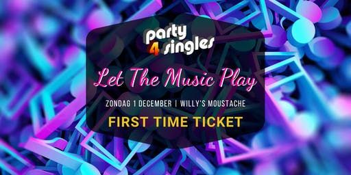 Party4singles   First Time Ticket   ZONDAG 1 DECEMBER   Willy's Moustache