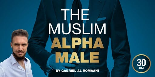 How to Be the Muslim Alpha Male (RM 30)