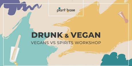 Drunk&Vegan - Vegans vs Spirits Workshop tickets