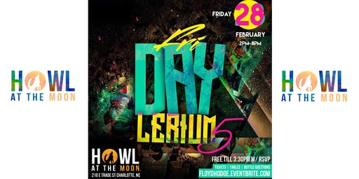 Annual FriDAY Lerium5 DayParty @ Howl at the Moon Ci Tourney weekend