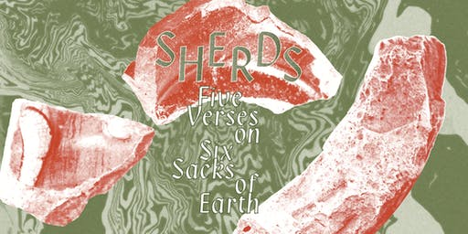 * CANCELLED * SHERDS (Five Verses on Six Sacks of Earth)
