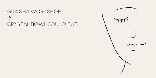 Gua Sha Facial Workshop & Crystal Bowl Sound Bath with Lumi & Luna Sagrada