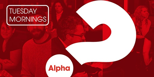 The Alpha Course (Tuesday Mornings)