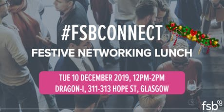 #FSBConnect Festive Networking Lunch Glasgow tickets
