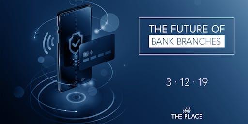 The Future of Bank Branches, la sucursal se reinventa