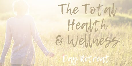 The Total Health & Wellness Day Retreat tickets