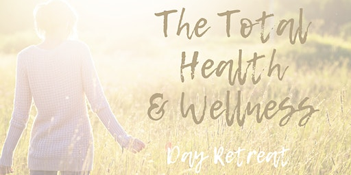 The Total Health & Wellness Day Retreat