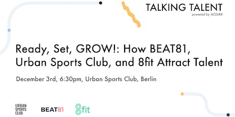 Ready, Set, GROW!: How BEAT81, Urban Sports Club, and 8fit Attract Talent Tickets