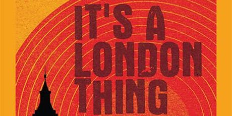 It's a London Thing: Book Launch and Panel discussion tickets