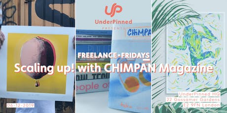 UnderPinned Freelance Fridays Presents: Scaling Up! CHIMPAN Magazine Launch tickets