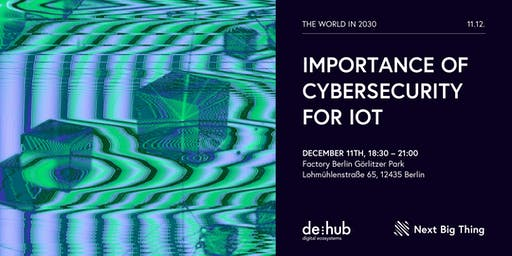 The World in 2030: Importance of Cybersecurity for IoT
