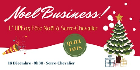 Serre-Chevalier | Noël Business de l'UPE 05 billets
