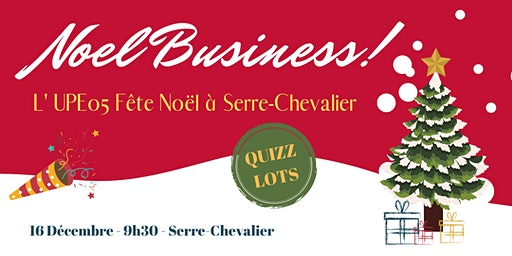 Serre-Chevalier | Noël Business de l'UPE 05