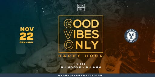 Good Vibes Only Happy Happy Hour