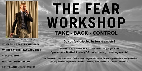 The Fear Workshop - Dealing with crippling Anxiety & Fear tickets