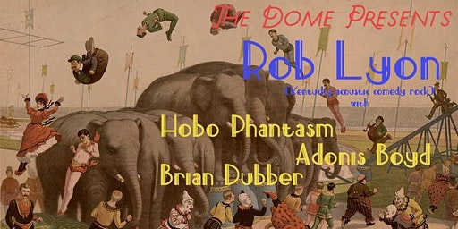 Rob Lyon / Hobo Phantasm / Adonis Boyd / Brian Dubber in Kent!