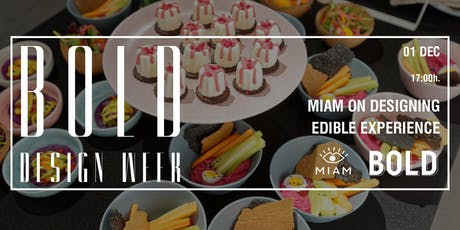 MIAM on designing edible experience   BOLD Design Week tickets