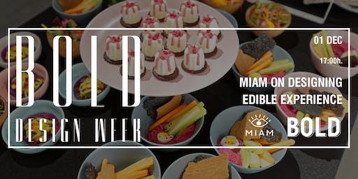 MIAM on designing edible experience   BOLD Design Week