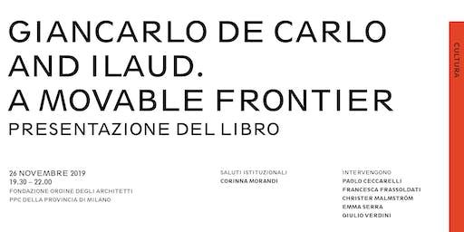 Presentazione del libro Giancarlo De Carlo e ILAUD