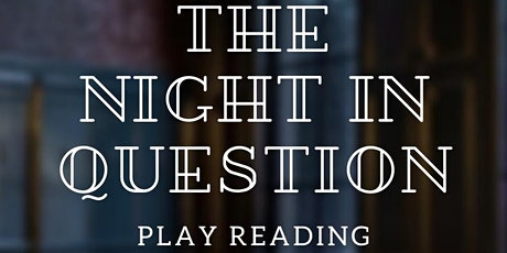 The Night In Question - Play Reading tickets