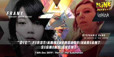 """ Die"" Anniversary Signning at BLiNK ArtFest tickets"