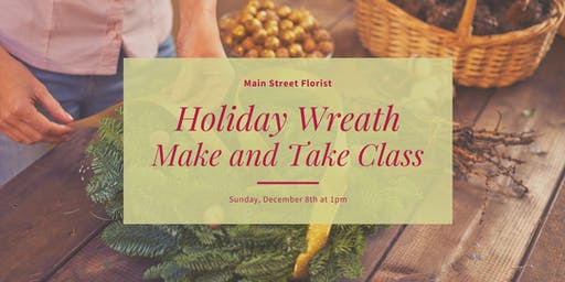 Holiday Wreath Make and Take Class