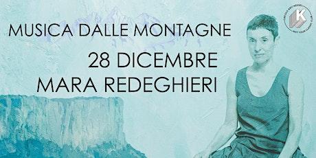 Mara Redeghieri live - Musica dalle Montagne biglietti