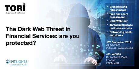 The Dark Web Threat in Financial Services: are you protected? tickets