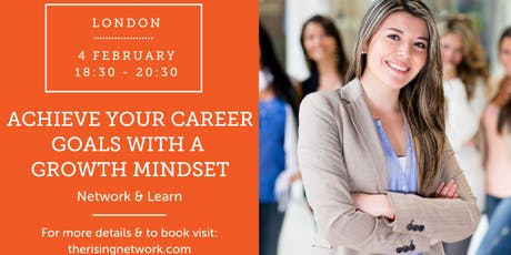 Network & Learn: Achieve Your Career Goals With A Growth Mindset tickets