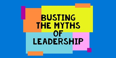 Busting The Myths of Leadership - Cutting The Crap tickets