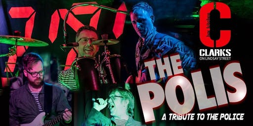 The Polis - A Tribute to The Police. Doors 3pm.