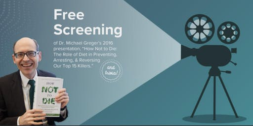 Free Screening of 'How Not to Die' by Dr Michael Greger