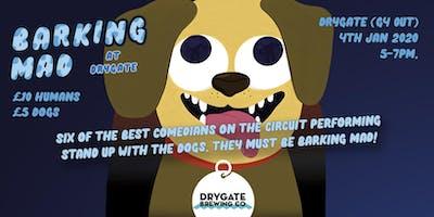 Barking Mad at Drygate - Dog Friendly Comedy Club - LAUNCH NIGHT.