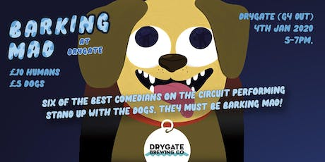 Barking Mad at Drygate - Dog Friendly Comedy Club - LAUNCH NIGHT. tickets
