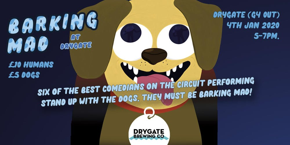 Best Stand Up Comedians 2020.Barking Mad At Drygate Dog Friendly Comedy Club Launch Night