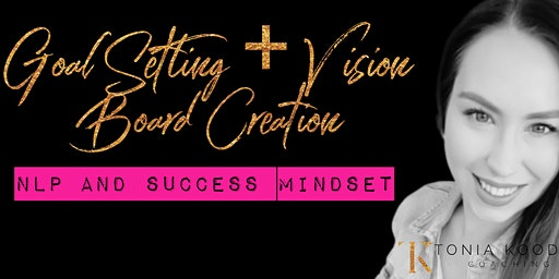 Goal Setting and Vision Board creation