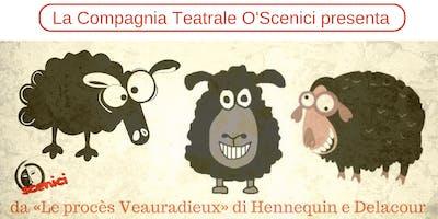 Tre Pecore Viziose - Spettacolo teatrale | da Le procès Veauradieux Hennequin-Delacour