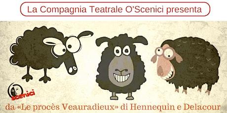 Tre Pecore Viziose - Spettacolo teatrale | da Le procès Veauradieux Hennequin-Delacour biglietti