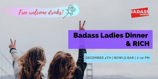 Badass Ladies Dinner & RICH