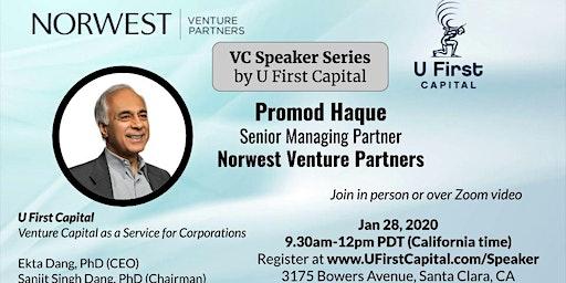 VC Speaker: Norwest Venture Partners Senior Managing Partner Promod Haque