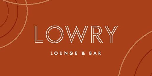 Live Entertainment @ The Lowry Lounge