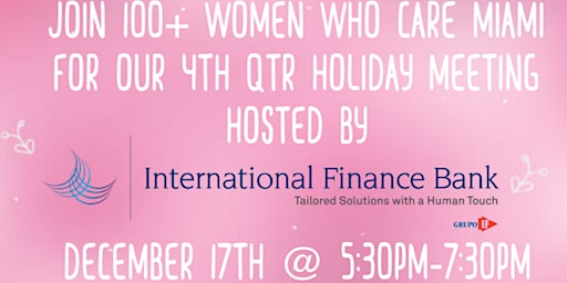 100+ Women Who Care Miami 4th Qtr Meeting Hosted by IFB Bank