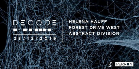 DECODE: Helena Hauff, Forest Drive West, Abstract Division tickets