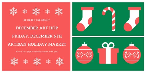 December Art Hop Artisan Holiday Market