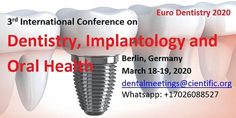 3rd International Conference on Dentistry, Implantology and Oral Health Tickets